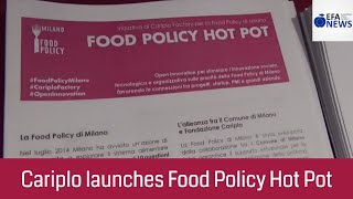 Cariplo launches Food Policy Hot Pot