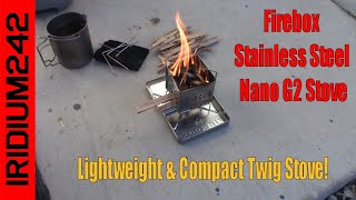 Awesome Gear! Firebox Staiฑless Steel Nano Stove G2 With X Case