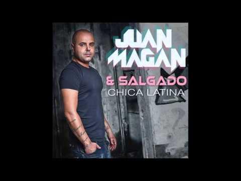 Chica Latina – Juan Magan ft. Salgado (Letra en la descripción)