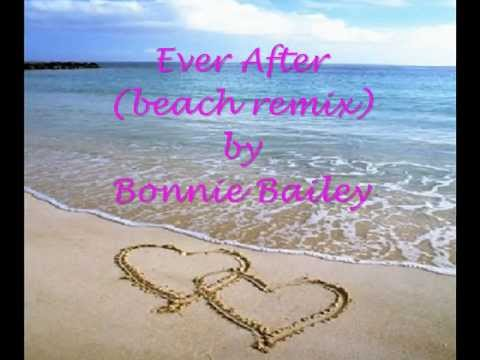 Ever After beach remix by Bonnie Bailey