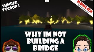 Roblox - Lumber Tycoon 2 - Why Build The Bridge? Glow Fir