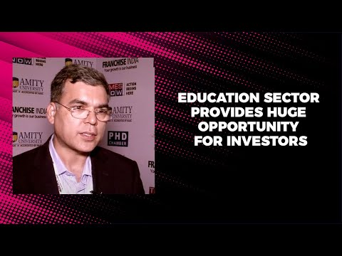 Education sector provides huge opportunity for investors