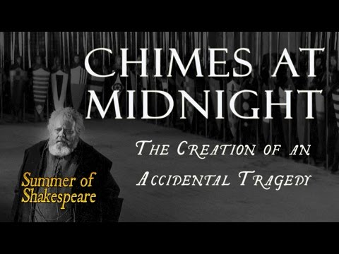 Chimes at Midnight - The Creation of an Accidental Tragedy