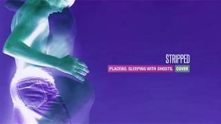 Sleeping with ghosts | Placebo | Stripped cover