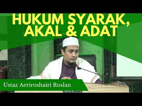 Hukum Syarak, Akal & Adat - Ustaz Aireroshairi Roslan