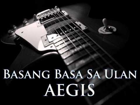 AEGIS - Basang Basa Sa Ulan [HQ AUDIO]