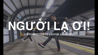 NGƯỜI LẠ ƠI! - Karik x Orange x Superbrothers | Hieu-ck Ray Dance Choreography [Hoaprox Remix]