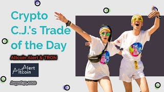 Trade of the Day: Altcoin Alert news and TRON trade
