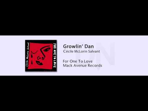 Cecile McLorin Salvant - Growlin' Dan - For One To Love - 02
