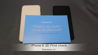 Shapeways:iPhone 8 3D Print check