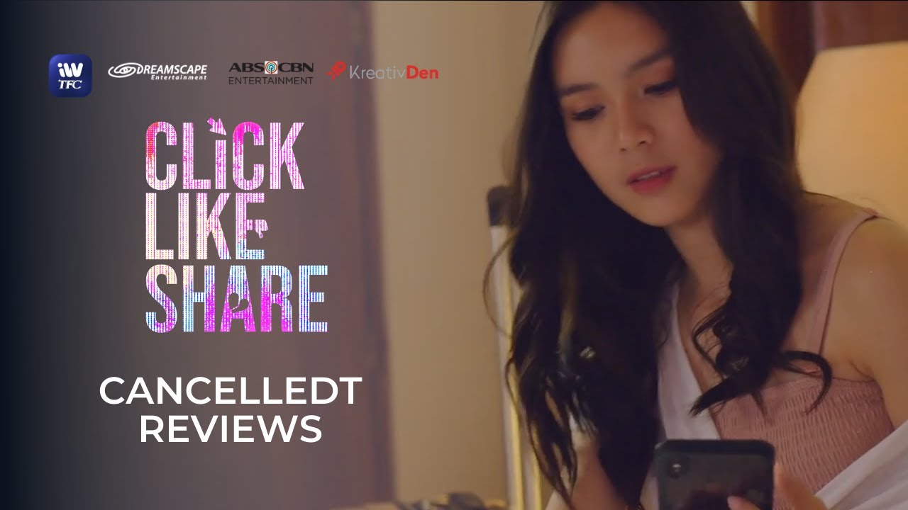 Click, Like, Share: CANCELLEDT Reviews | Get your Season Pass now on iWantTFC!