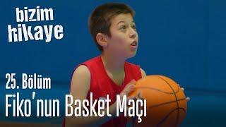 Fiko'nun basket maçı - Bizim Hikaye 25. Bölüm