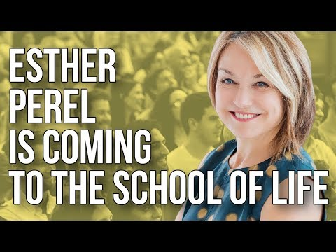 Esther Perel is Coming to the School of Life