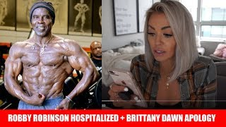 Robby Robinson Hospitalized, Brittany Dawn Fitness WORST Apology Video Ever +MORE