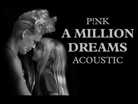 P!nk - A Million Dreams (Acoustic)