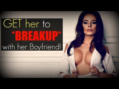 How To Get A Girl To ♥BREAKUP♥  With Her Boyfriend