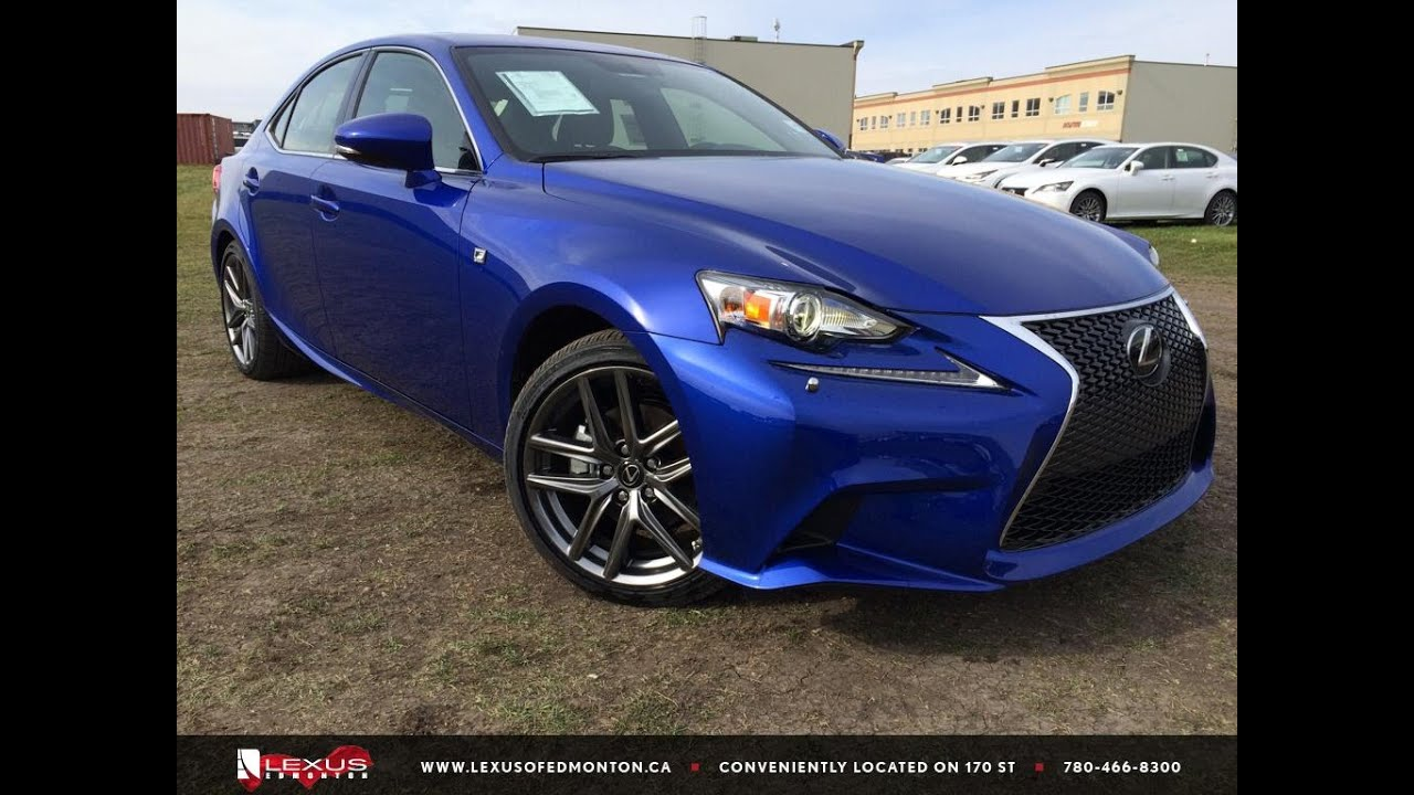 Nice New Ultra Sonic Blue 2015 Lexus IS 250 AWD F Sport Series 3 Review | North  Edmonton   YouTube