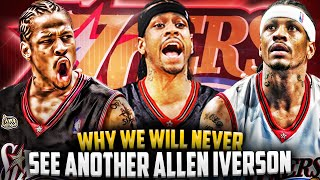 Why We Will NEVER See Another Allen Iverson EVER!
