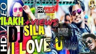 Sila I love you official dj video santanu ft-lubun tubun tapori vs EDM style  music special
