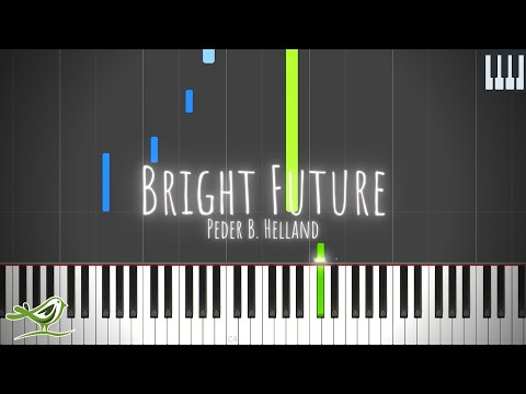 Bright Future - Peder B. Helland [Relaxing Piano Tutorial With Synthesia]