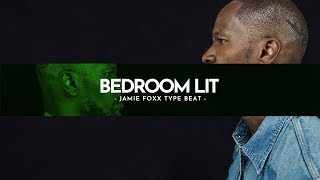 Jamie Foxx Type Beat 2018 - Bedroom Lit R&B Instrumental
