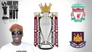 Liverpool vs. West Ham Pre Match Analysis | Premier League Preview