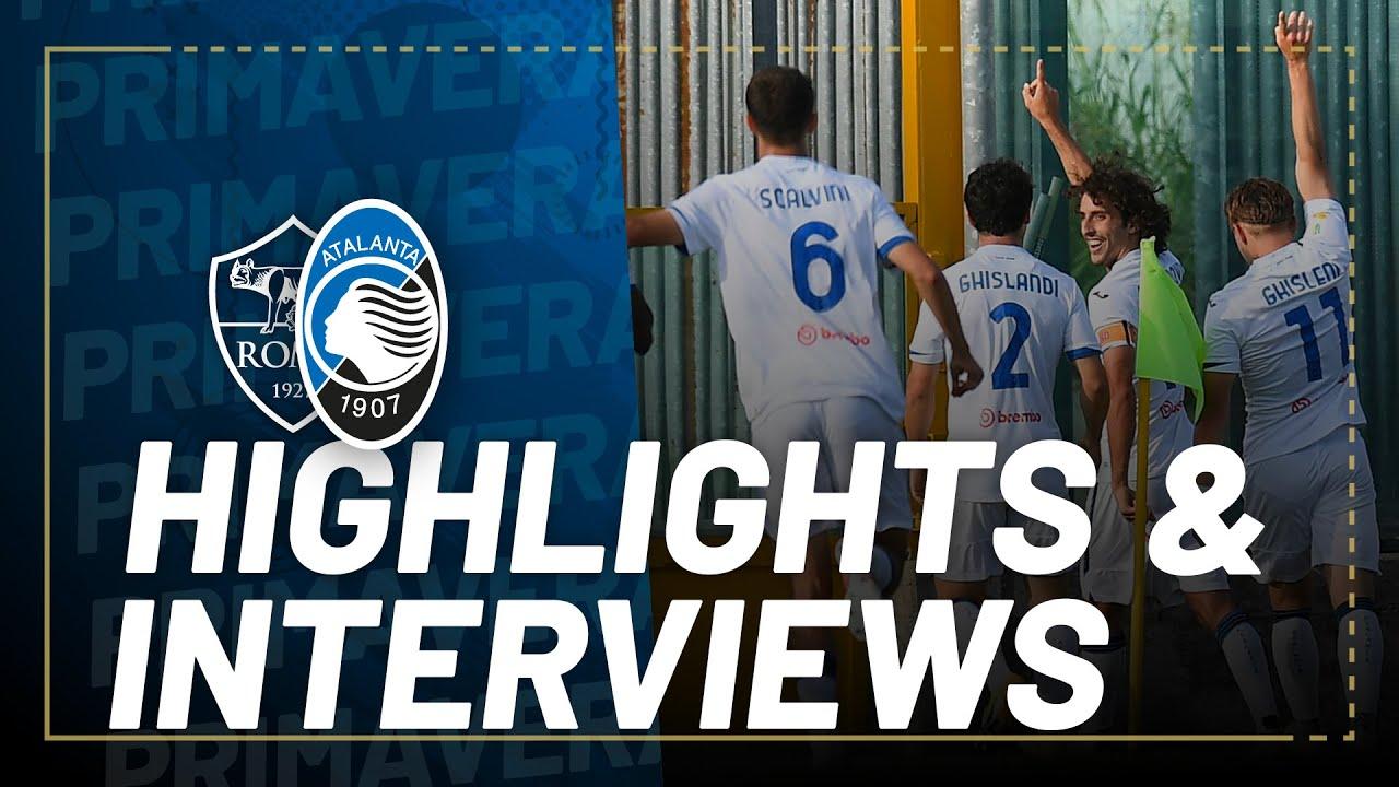 Download #Primavera1TIM QF   Roma-Atalanta   Highlights e interviste