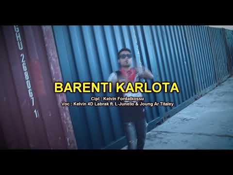 Barenti Karlota - Kelvin 4D Labrak ft. L-Junello & Joung Ar Titaley. Lagu Ambon Terbaru 2017