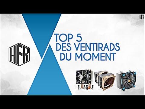 [FR] TOP 5 DES VENTIRADS DU MOMENT! - Hardware FR
