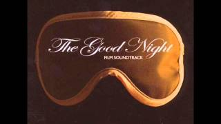 The Good Night Soundtrack - Concert Dream