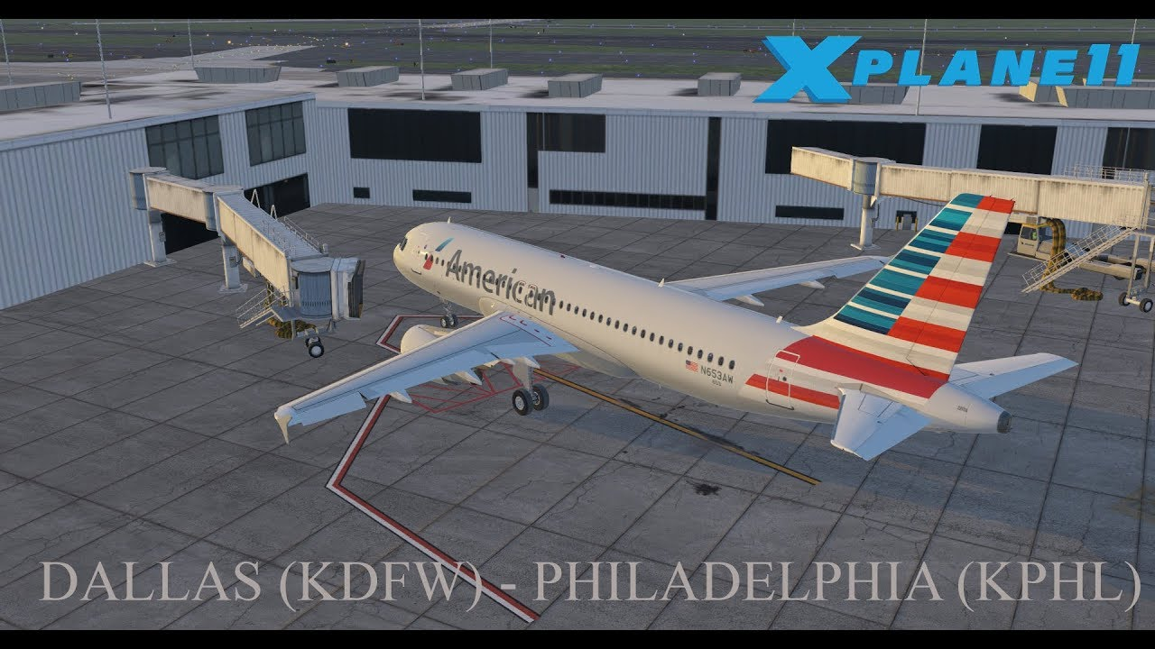 X-Plane 11 | FFA320 | DALLAS (KDFW) – PHILADELPHIA (KPHL