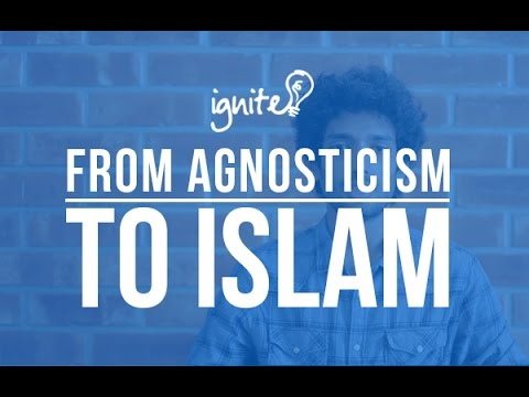 Ignite - Ep 08 - From Agnosticism to Islam