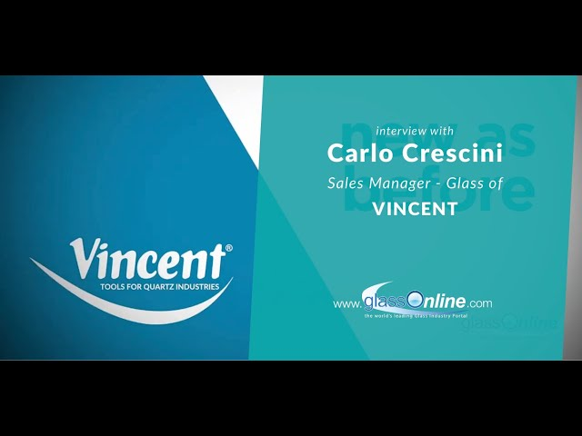 Video Interview with  Carlo Crescini, Sales Manager - Glass of Vincent