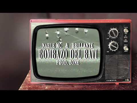 NahueMC Ft Brillante - Bombazo Del Bati (Prod. Zone)