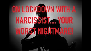 LOCK DOWN WITH A NARCISSIST