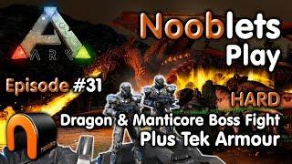 ARK -  HARD DRAGON & MANTICORE BOSS FIGHT - Ep #31 Ragnarok Lets Play