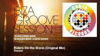 Rassek - Riders On the Storm - Original Mix - IbizaGrooveSession