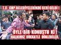 (Öyle Bir Konuştu ki ! ) T.C. İbaresi CHP Belediyelerinde  Geri Geldi ! Halkımız Ne Diyor ?