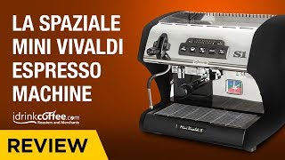 iDrinkCoffee.com Review - La Spaziale Mini Vivaldi Espresso Machine
