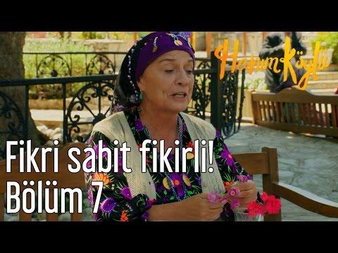 Hanım Köylü 7. Bölüm - Fikri Sabit Fikirli!