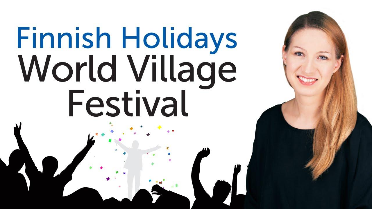 Finnish Holidays - World Village Festival - Maailma kylässä-festivaali