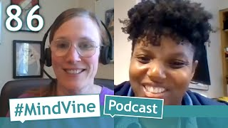 #MindVine Podcast Episode 86 - Connecting Physical and Mental Health