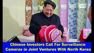 Chinese Investors Call For Surveillance Cameras in Joint Ventures With North Korea,Hk Reading Book,
