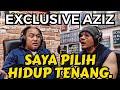 SAYA PILIH HIDUP TENANG!! AZIZ GAGAP - EXCLUSIVE