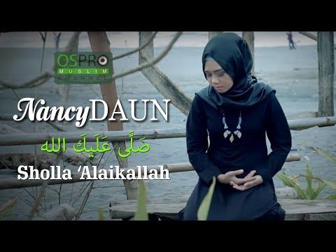 SHOLLA 'ALAIKALLAH صَلَّى عَلَيكَ الله - NancyDAUN