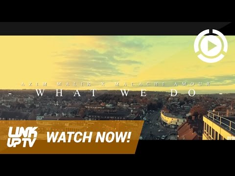 Azim Malik x Malachi Amour - What We Do [Music Video] @azimmusic | @malachiamour