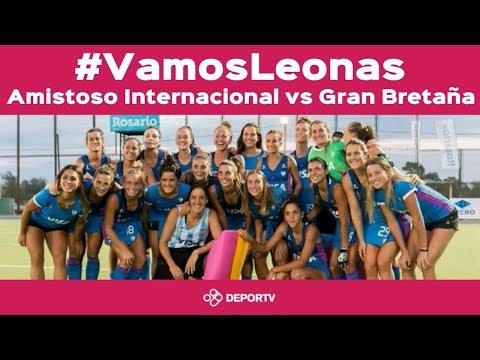 #VamosLeonas - VIVO -Argentina vs Gran Bretaña - Test Match Internacional