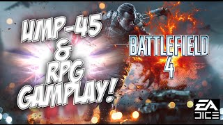 Battlefield 4 - UMP-45 & RPG ROCKET GAMPLAY!