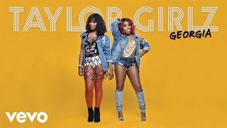 Taylor Girlz - Georgia (Audio)
