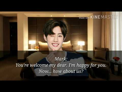 MARK GOT7 FF- SAY THAT YOU LOVE ME EP 10